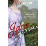 Jane Bites Back: A Vampire Novel with a Little Something for Everyone