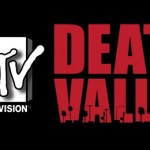 MTVs Death Valley is Now on DVD