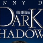 Dark Shadows DVD and Blu-ray Release Date Announced