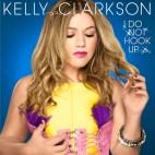 Kelly Clarkson I Do Not Hook Up