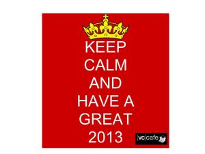 Keep calm and have a happy 2013 VC Cafe