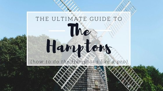How to do the Hamptons like a pro. Your complete guide to the Hamptons!