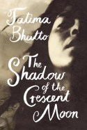 Fatima Bhutto The Shadow of a crescent moon