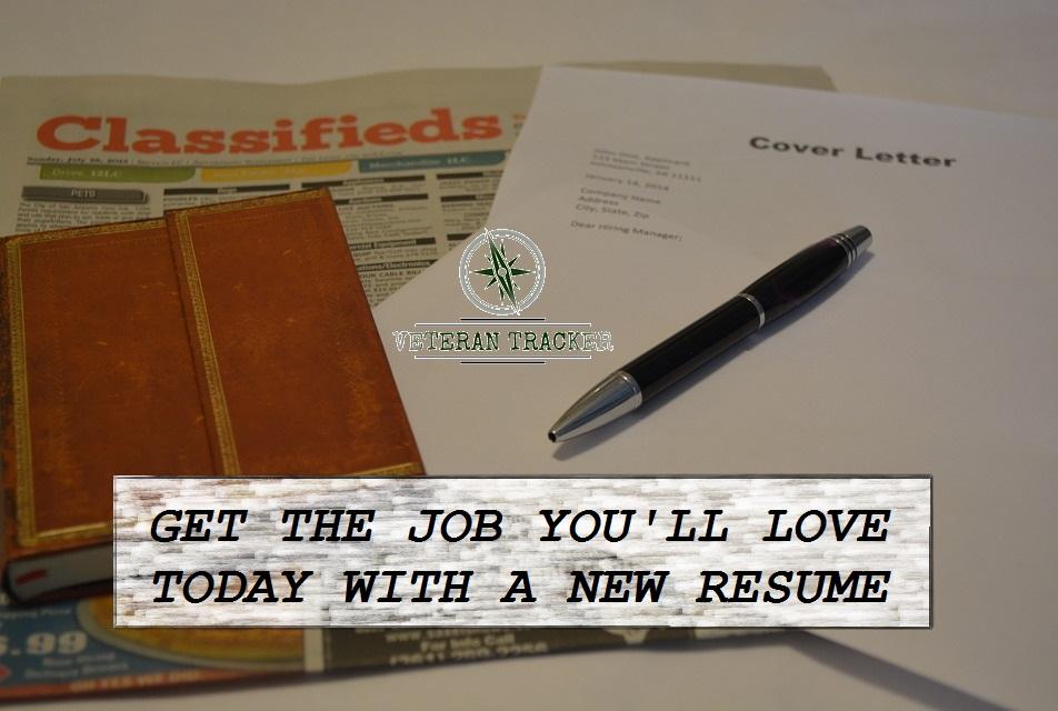 Get The Job You\u0027ll Love Today W/ A New Resume \u2013 Veteran Tracker