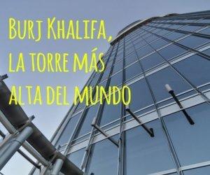 burj-khalifa-la-torre-más-a