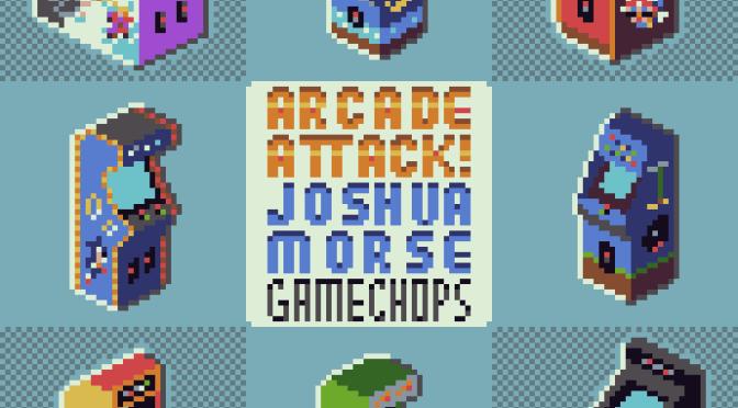 Joshua Morse - Arcade Attack album cover - GameChops