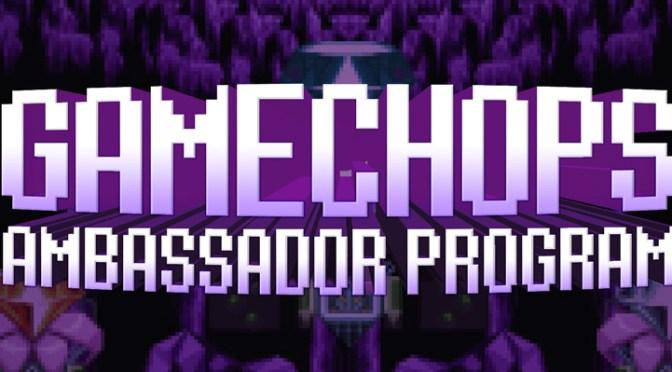 Become A GameChops Ambassador!