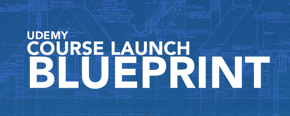 udemy launch blueprint