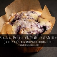 Soaked Buttermilk Oatmeal Muffins: The Recipe You've Been Waiting For Your Entire Life (Dairy Free Options)