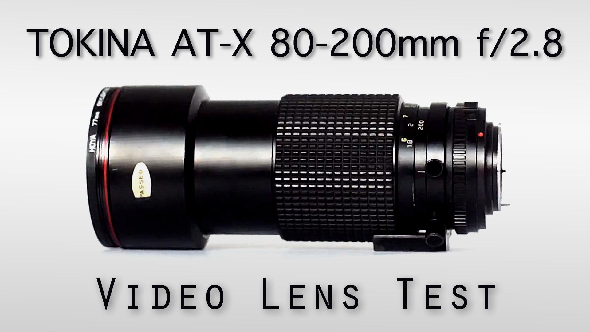 TOKINA AT-X 80-200mm f/2.8 LENS TEST
