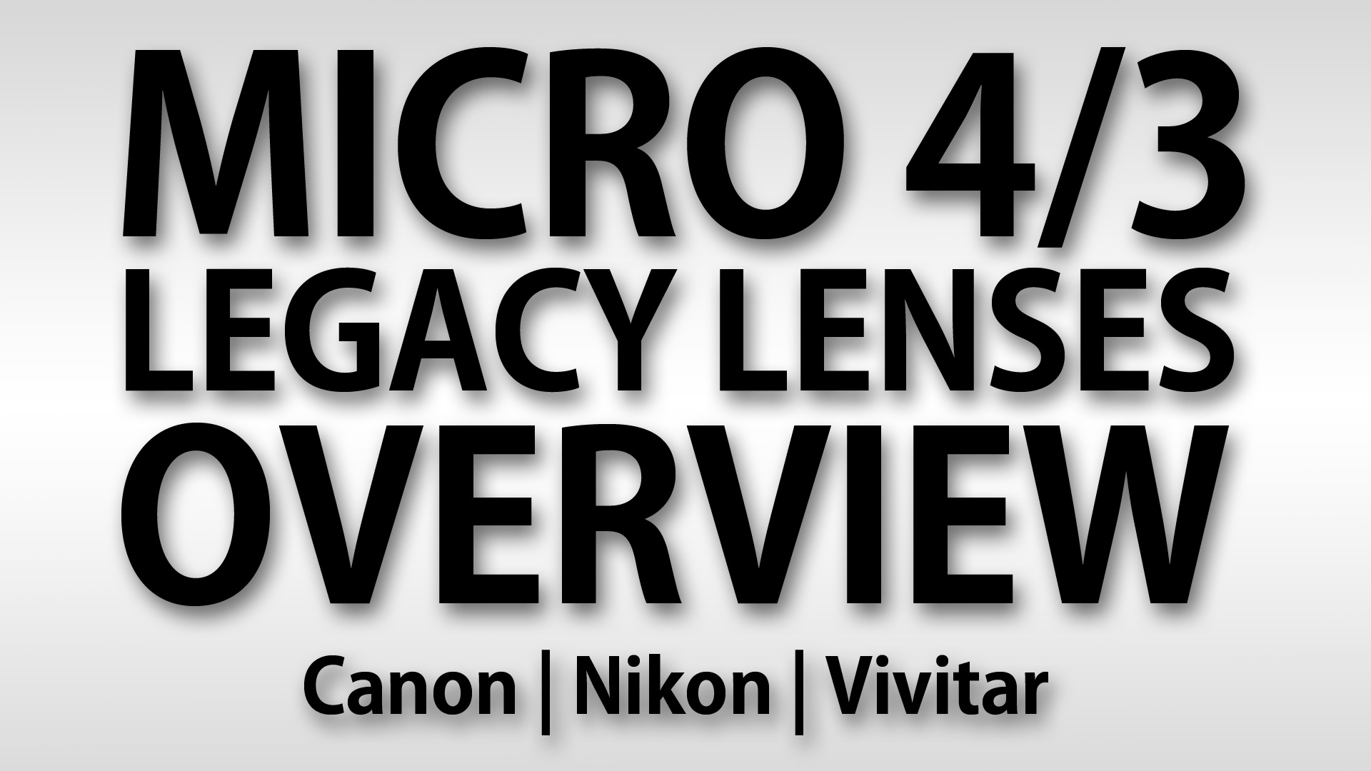 Micro 4/3 Legacy Lenses Overview (Canon FD, Nikon E, Vivitar)