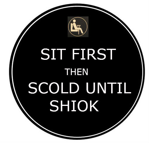 Sit first then scold until shiok