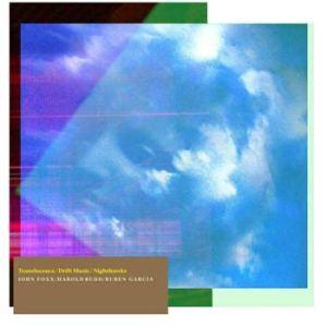 John-foxx,-Harold-Budd-&-Ruben-Garcia-NighthawksTranslucence-&-Drift-Music