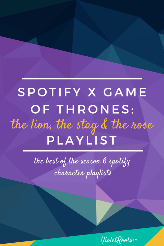 Spotify x Game of Thrones Playlist: The Lion, Stag & Rose - Celebrate G.O.T season 6 with playlists for each of our fave characters from Westeros! Match your musical tastes with a Spotify x Game of Thrones Playlist!