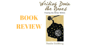 Writing down the Bones – A Book you must read