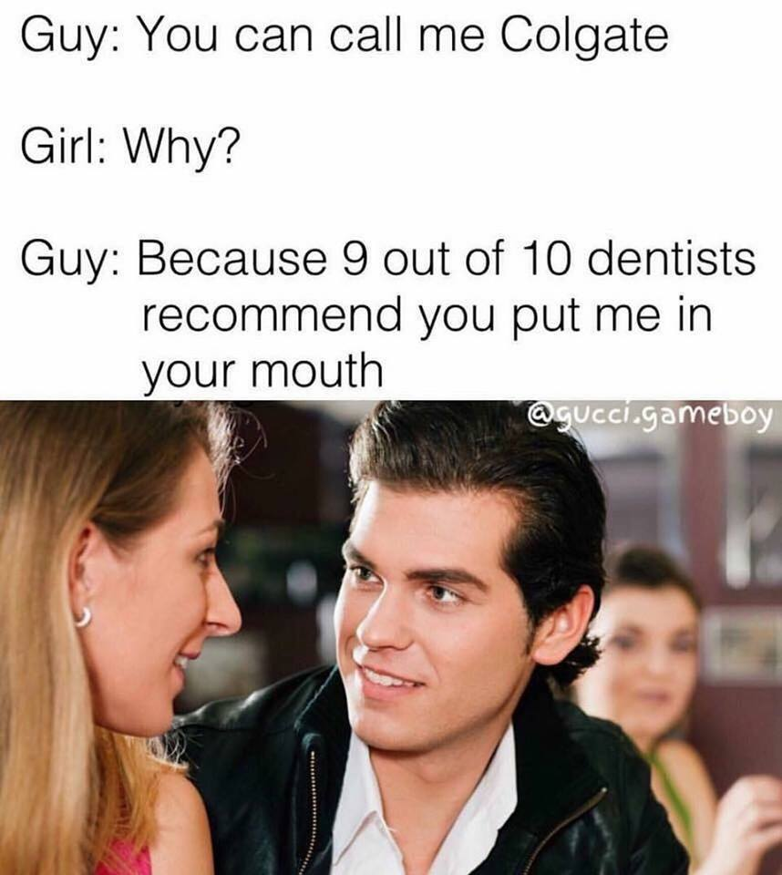 Recommended By Dentists - Meme