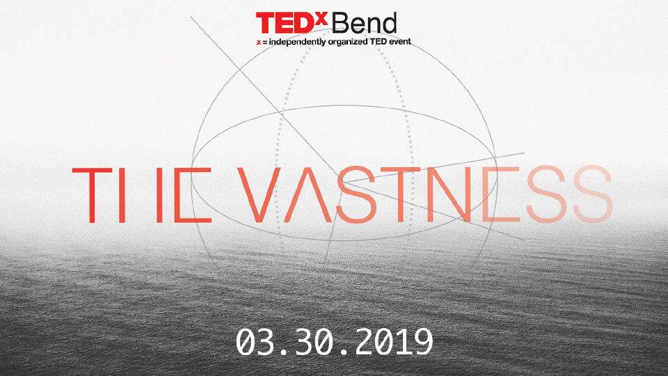 TedxBend 2019 - 2019-03-30 - Visit Bend