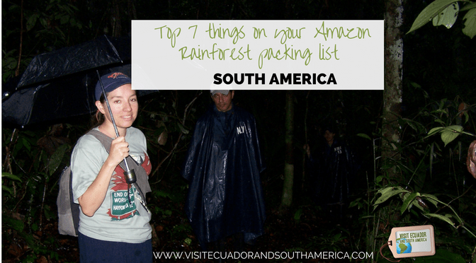 Top 7 things on your Amazon Rainforest packing list - South America