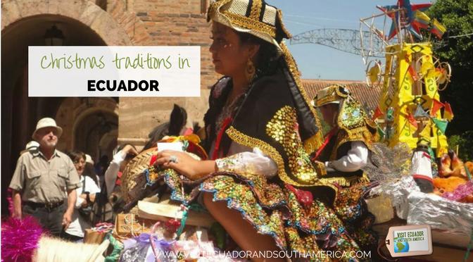 Christmas traditions in Ecuador - www.visitecuadorandsouthamerica.com