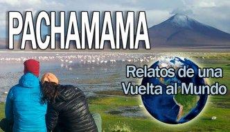 Pachamama: relatos de la vuelta al mundo en Sudamérica