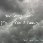 The Losing Battle- Feeling Like A Failure