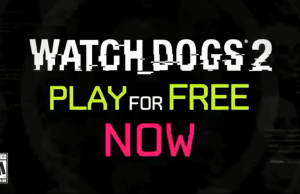 Watch Dogs 2 - Play for Free