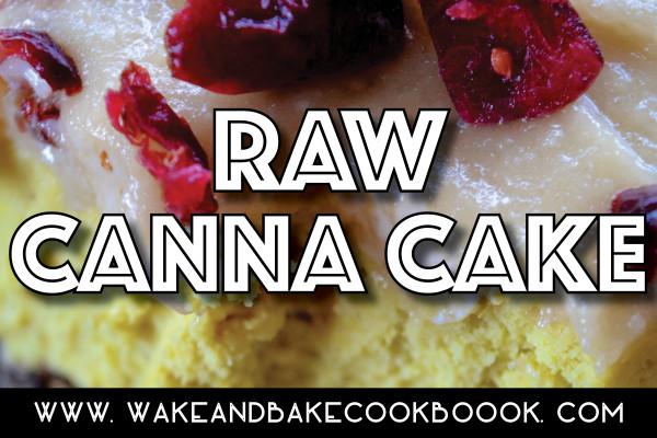 Vegan Edibles: Raw Citrus Canna Cake (Paleo Friendly)