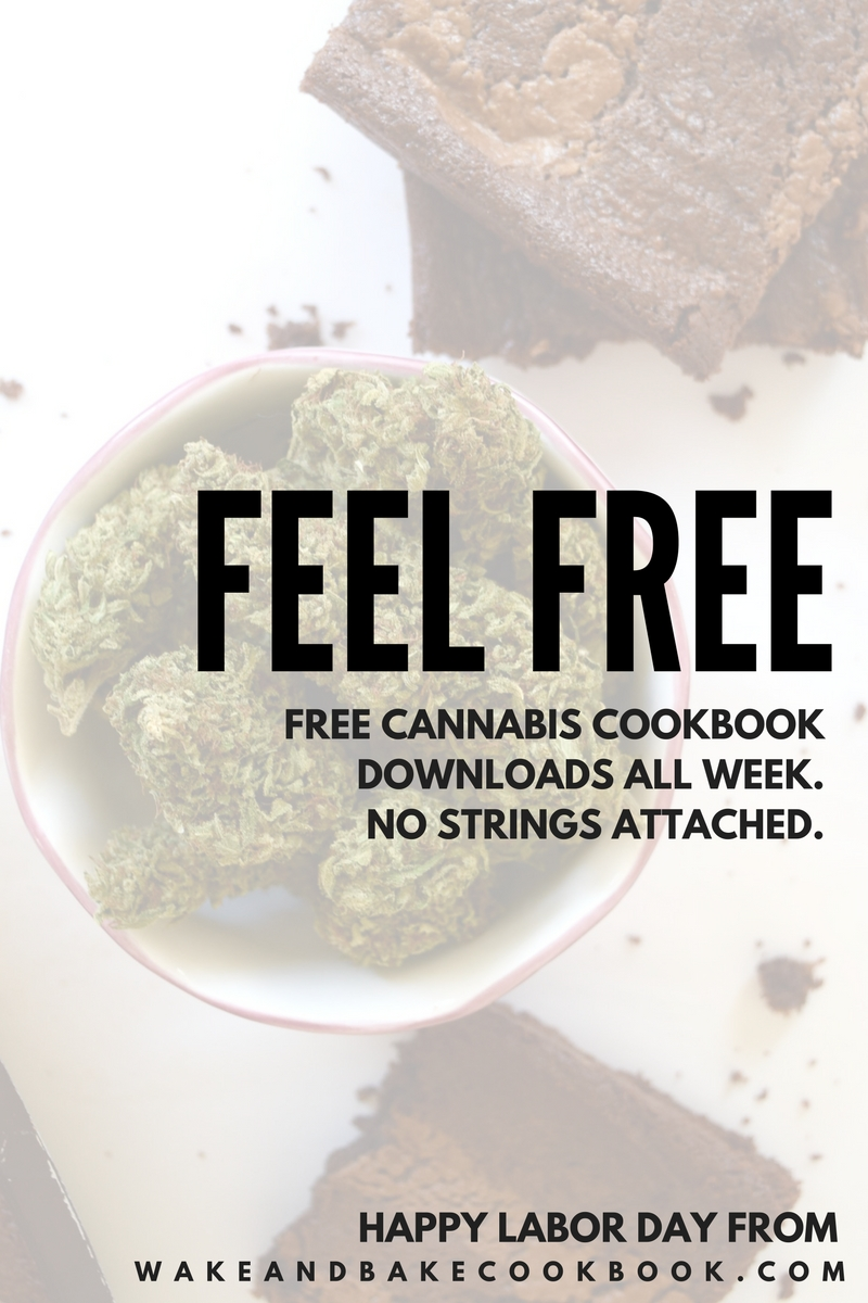 Happy Labor Day: Free Cannabis Cookbooks ALL WEEK