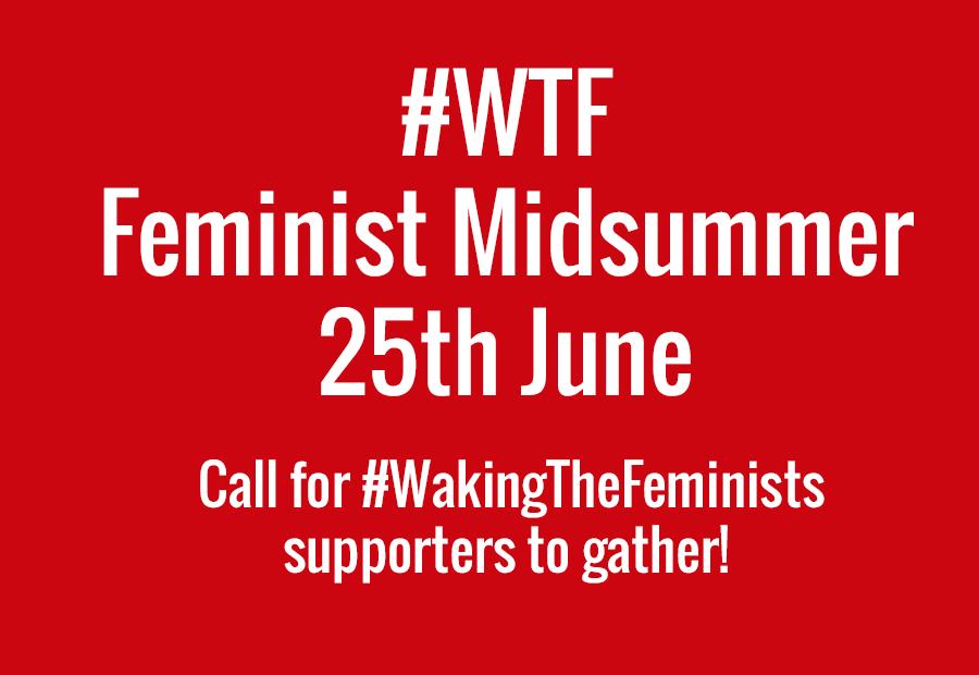 #WTF Feminist Midsummer