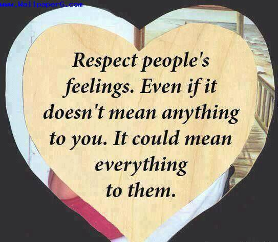 Phone Wallpaper Respect Your Parents Quotes Download Respect People Feelings Love And Hurt Quotes