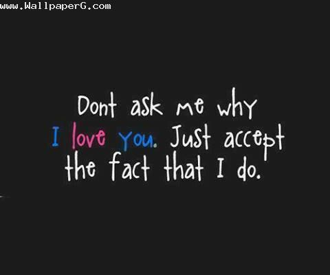Sad Love Quotes Wallpapers For Her Download Do Not Ask Me Why I Love You Love And Hurt