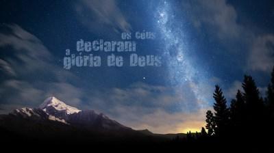 Os Céus... | Wallpapers Cristãos