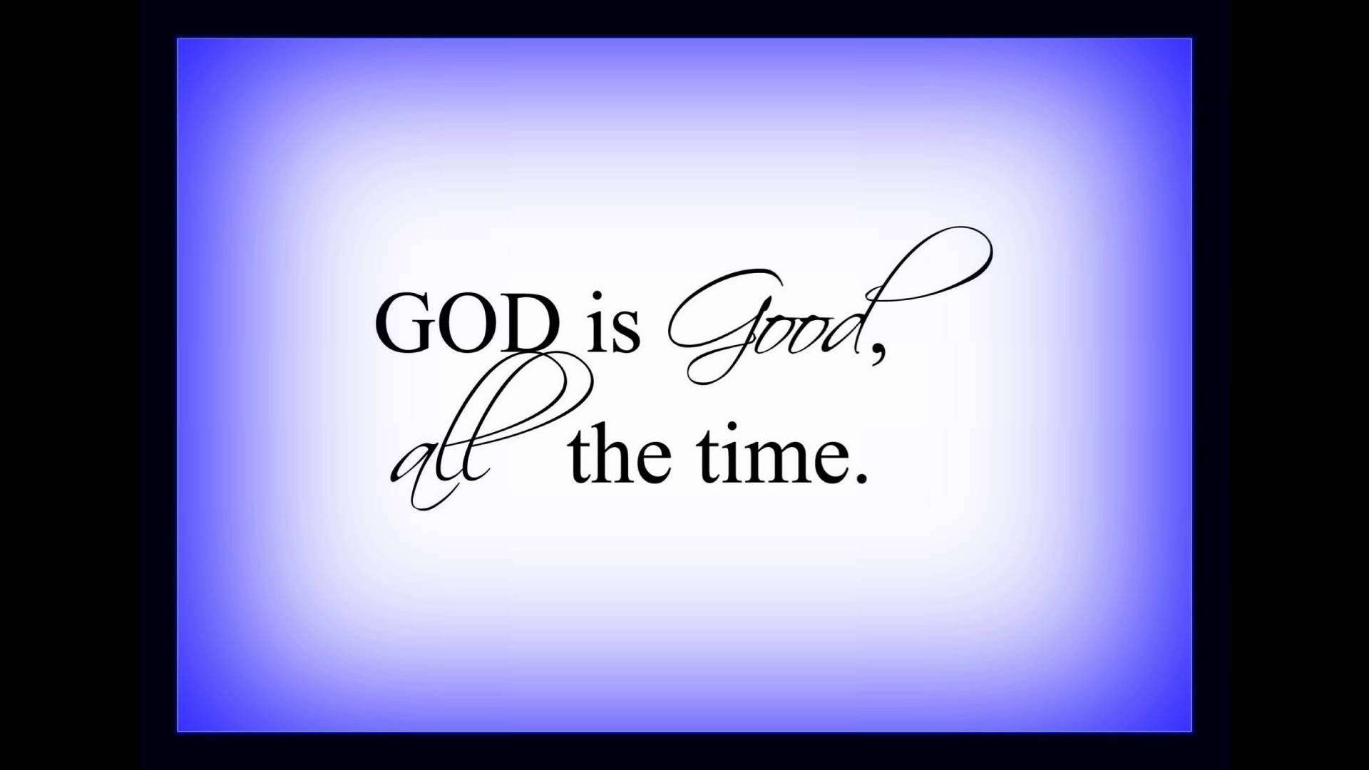 God Quotes Hd Wallpaper Download God Is Good All The Time Wallpaper Gallery