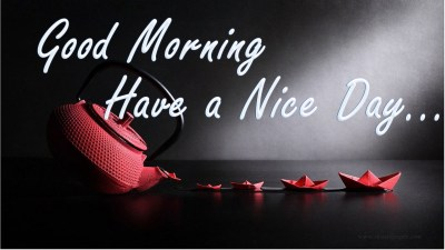 Download Good Morning Have A Nice Day Wallpapers Gallery