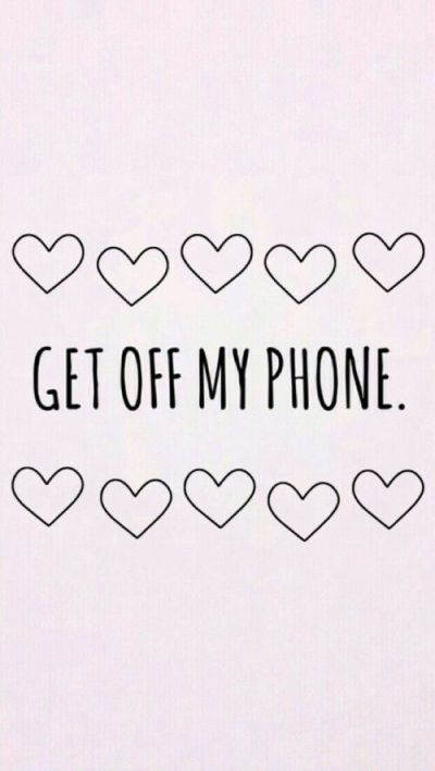 Download You Should Get Off My Phone Wallpaper Gallery