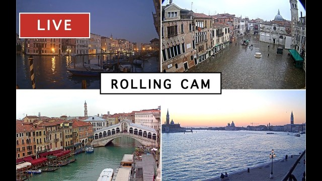 Rolling Cam – The most beautiful Live Cam in Venice