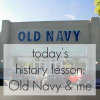 Today's History Lesson - Old Navy and Me