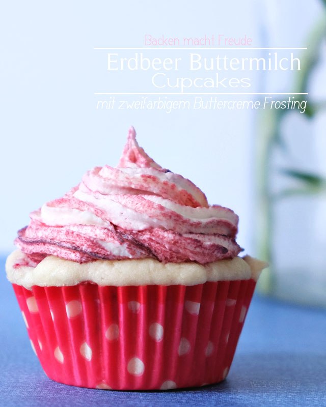 rezept erdbeer buttermilch cupcakes. Black Bedroom Furniture Sets. Home Design Ideas