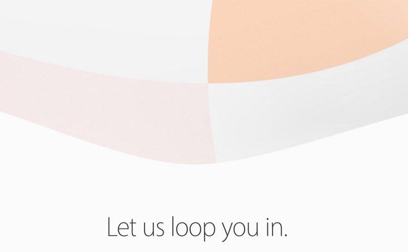 Let us loop you in – Rückblick auf das Apple Event im März 2016