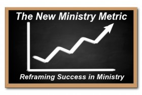 miinistrymectrics Reframing Success: The Jesus Way or the Consuming Way?