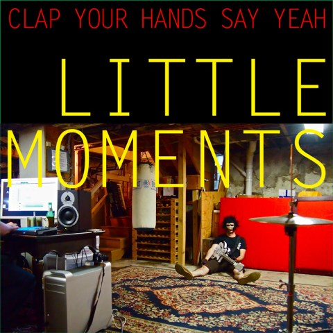 Clap Your Hands Say Yeah Little Moments EP
