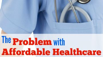 The Problem with Affordable Healthcare