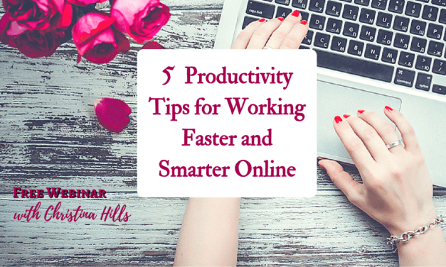 """""""5 Productivity Tips for Working Faster & Smarter Online"""""""