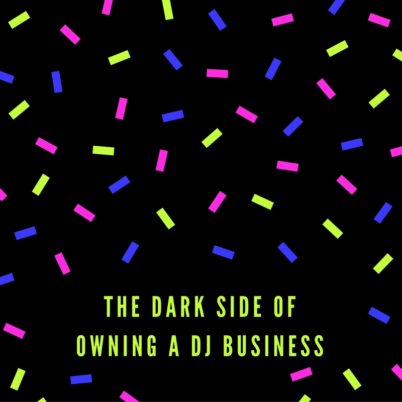 The Dark Side Of Owning A DJ Business - Wedding MBA