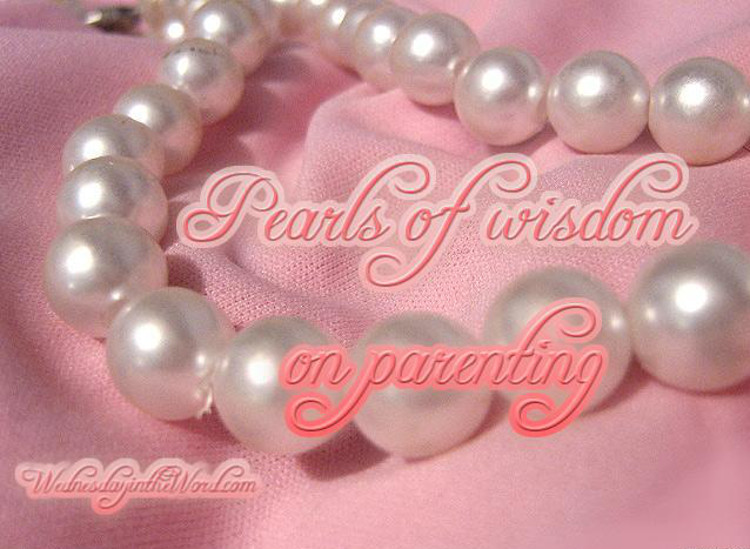 Pearls of Wisdom: on parenting
