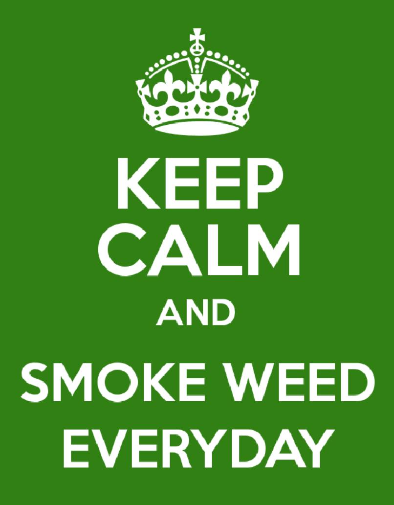 Hd Wallpapers Smoke Weed Keep Calm And Smoke Weed Everyday Wallpaper