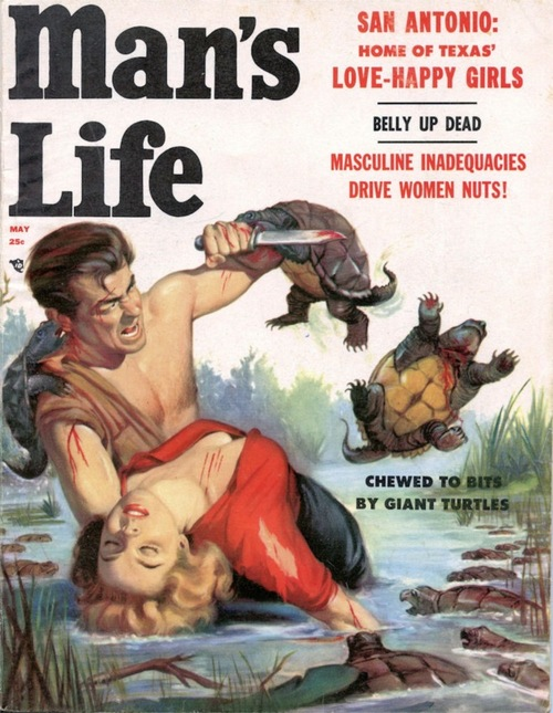 >Masculine inadequacies drive women nuts! Also, turtles.