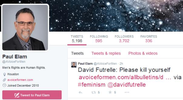 Paul Elam @AVoiceForMen  ·  2 hours ago  David Futrelle: Please kill yourself