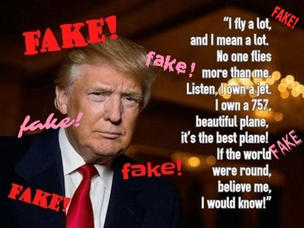 "Donald Trump did not say this. Flat earther meme found on Whotfetw.com; I added the word ""fake""to it 7 times"