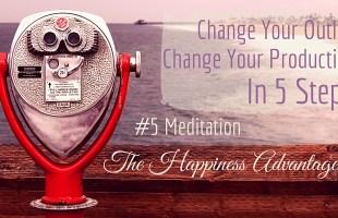 Change Your Outlook – Meditation
